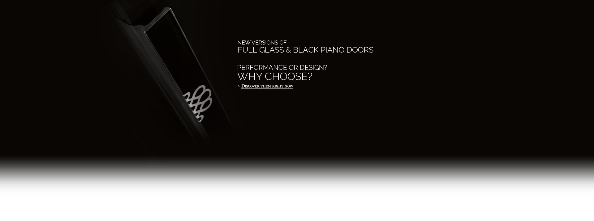 New versions of Full Glass & Black Piano doors.